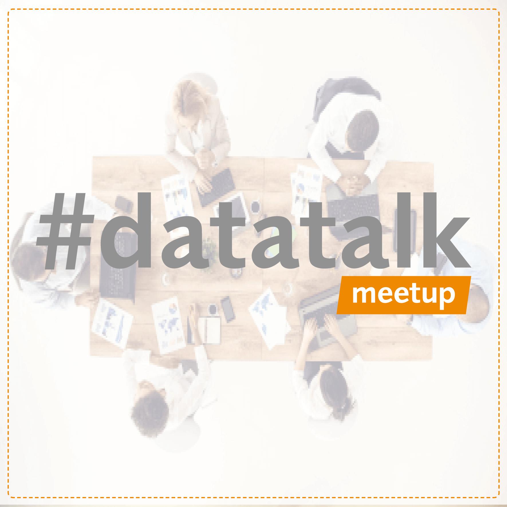 #datatalk meetup